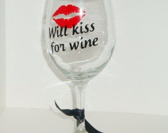 Will kiss for wine - 20 oz wine glass