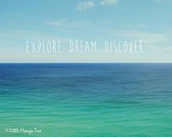 Explore Dream Discover - blue green aqua teal print, white typography, beach home decor, inspirational sea photography, cornwall