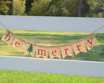 Be Merry banner - Christmas Burlap Banner, Holiday Photo Prop