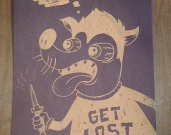 Get Lost Creep! Screenprinted Poster