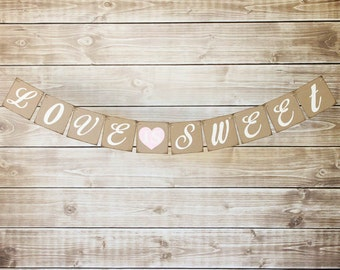 Love is Sweet Banner-Choose Your Colors-Rustic Wedding Banner-Rustic Wedding SIgn-Love is Sweet