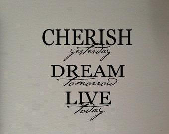 Cherish yesterday Dream tomorrow Live today   Wall Art Decal