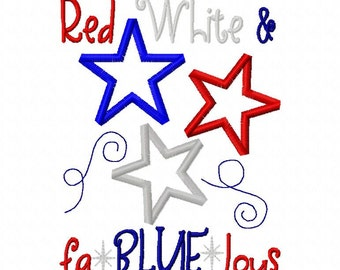Red White and Fablueous Patriotic Fourth of July Applique Machine Embroidery Design 4x4 and 5x7