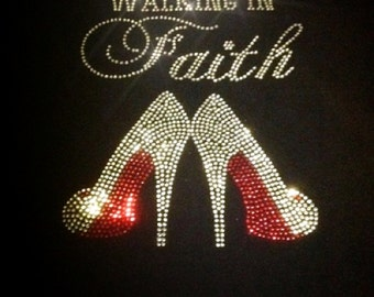 Walking in Faith Rhinestone Tshirt/Religion/Faith/High Heels/Pumps/Bling