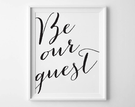 BE OUR GUEST Instant Download 8x10 11x14 Printable art