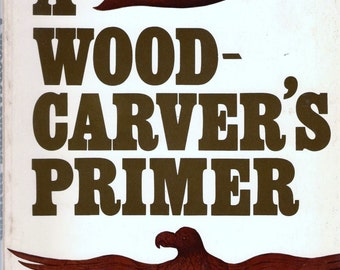 ISBN 080698788X   A Woodcarver's Primer by John Upton (Softcover) 1979 Includes Techniques & Projects