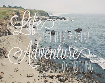 Life is Either a Great Adventure or Nothing, California Ocean Photo, Travel Adventure Print, California Travel, 8X10 Photo Print