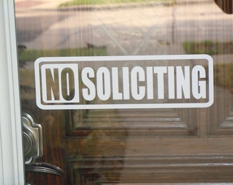"No Soliciting Vinyl Decal – Strong Message 9.25""W x 2.75""T"