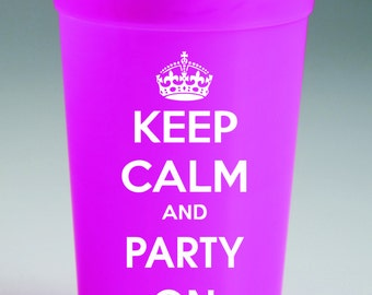 Keep Calm and Party On - printed 22oz cups