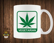 Funny Vegetarian Pot Head Coffee Mug Bong Weed Mugs Marijuana Gift Pot Joint Club Mary Jane Party Vegas Funny Cool Geek Nerd Hipster Swag