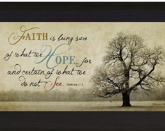Faith is being sure of what you hope for  Picture Sign Art  Framed Picture 10x16""