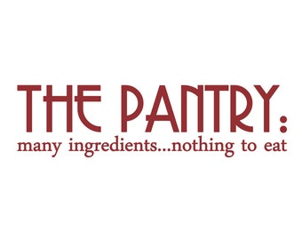 Pantry Sign - wall decal - custom colors - 10w x 2.7h