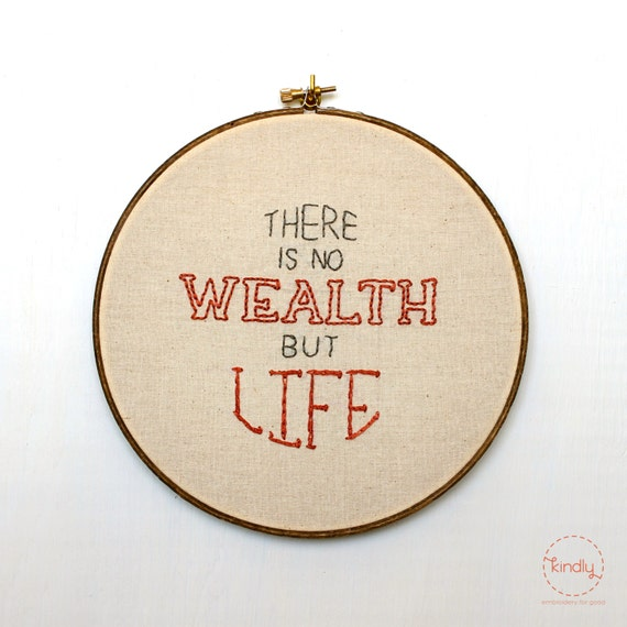 "There Is No Wealth But Life Embroidery Hoop Art / 8"" Quote Home Decor"
