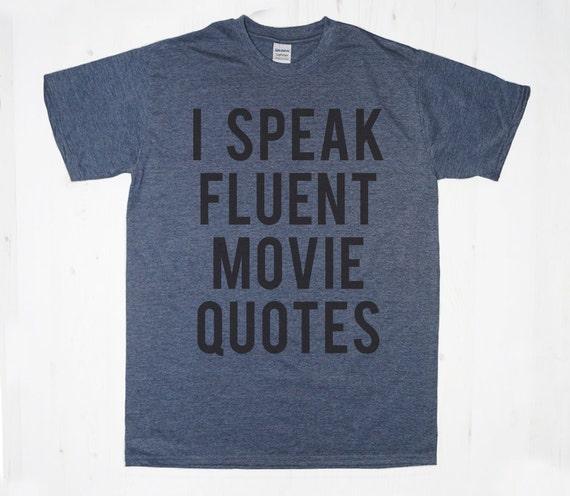 Items similar to I Speak Fluent Movie Quotes TShirt Tee T