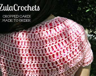 Cropped Crochet Cardi, Made to Order, Sizes S, M, and L