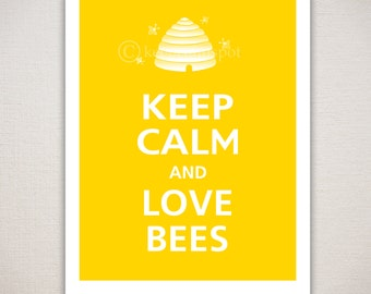 Keep Calm and LOVE BEES Typography Animal Art Print 11x14 (Featured color: Sunflower--choose your own colors)