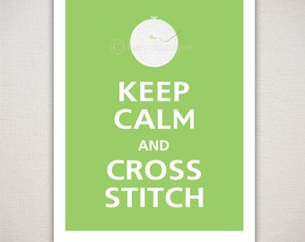 Keep Calm and CROSS STITCH Typography Art Print 11x14 (Featured color: Spring Green--choose your own colors)