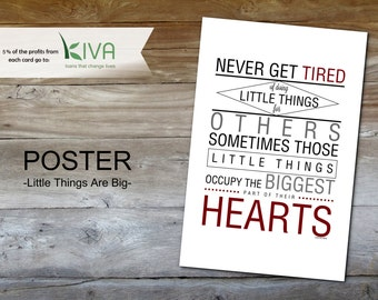 The Little Things are The Biggest Poster