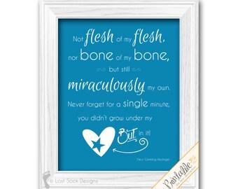 Adoption Poem Wall Art Not flesh of my flesh nor bone of my bone but still miraculously my own Printable Digital Download
