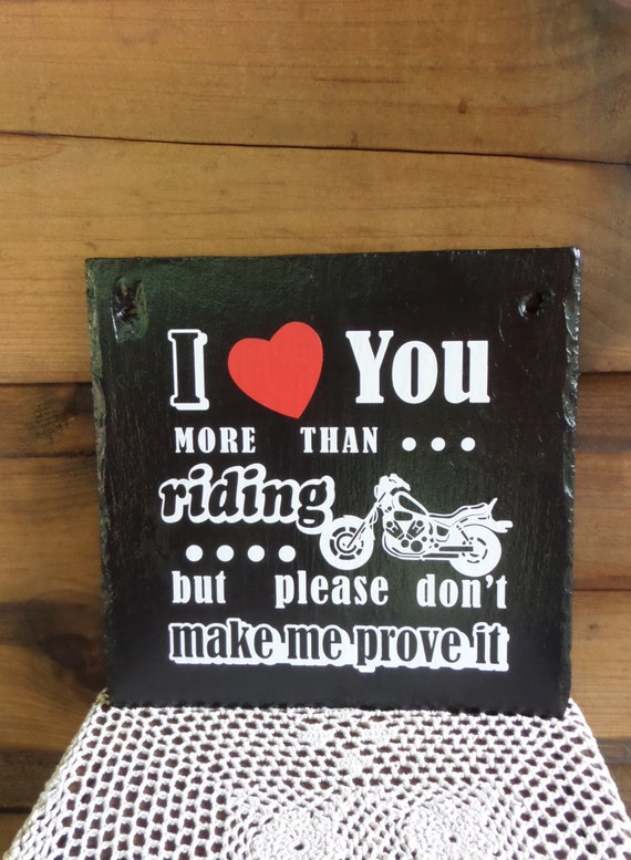 MOTORCYCLE SIGN - Love You - Biker Love - Biker Romance - Biker Humor - Motorcycle Humor
