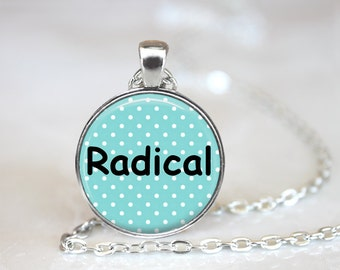 FREE SHIPPING Radical necklace Totally rad jewelry, Radical extremist quote necklace, Awesome person jewelry, Sarcastic be radical necklace