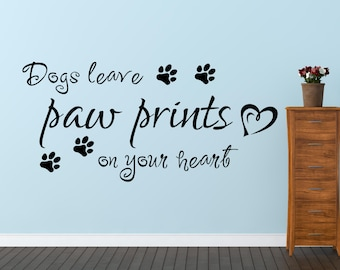 Dogs leave paw prints on your heart pet quote  Wall Art Sticker Decal Transfer