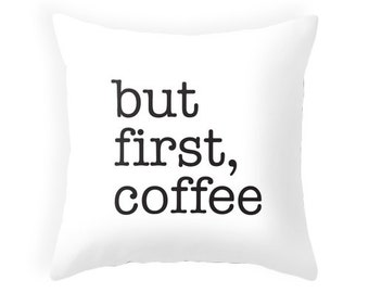 But first coffee black typography throw pillow Black and white pillow coffee cushion but first coffee cushion but first coffee throw pillow