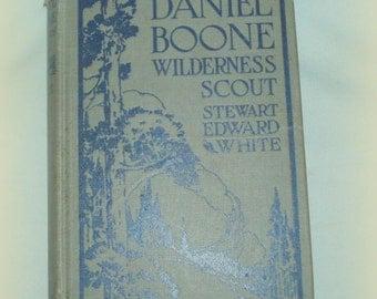 Daniel Boone Wilderness Scout by Stewart Edward Scott  Illustrated  1922