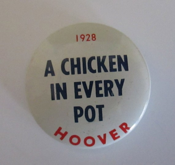 A Chicken In Every Pot Campaign Pin Hoover Presidential