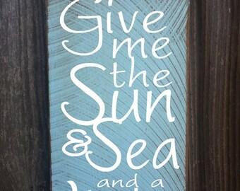 Give Me the Sun and Sea Sign, Surf Decor, Surft Shack,  Beach Decor, Ocean Theme, Coastal Sign, Nautical, Beach Life