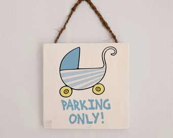 Parking only, Wooden sign, Baby