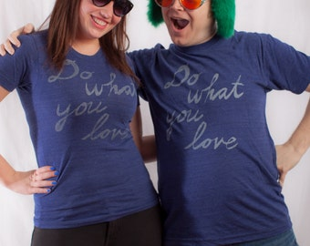 do what you love, love what you do tshirt, graphic t, state pride, unisex fashion t, screen print, silkscreen, free shipping