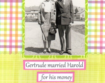 Gertrude Married For Money Funny Friendship Greeting Card