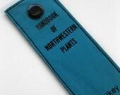Book Binding Cuff/Bracelet/Bookmark: Handbook of Northwestern Plants