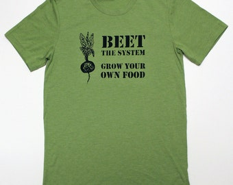 beet the system grow your own food unisex tee