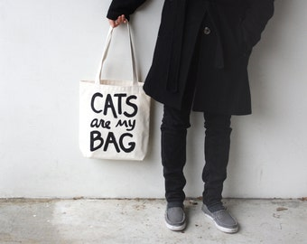 Cat Lover tote bag : CATS are my BAG, gift for cat lover, funny tote bag, canvas bag, screen printed, funny quote, for mom, best friend gift