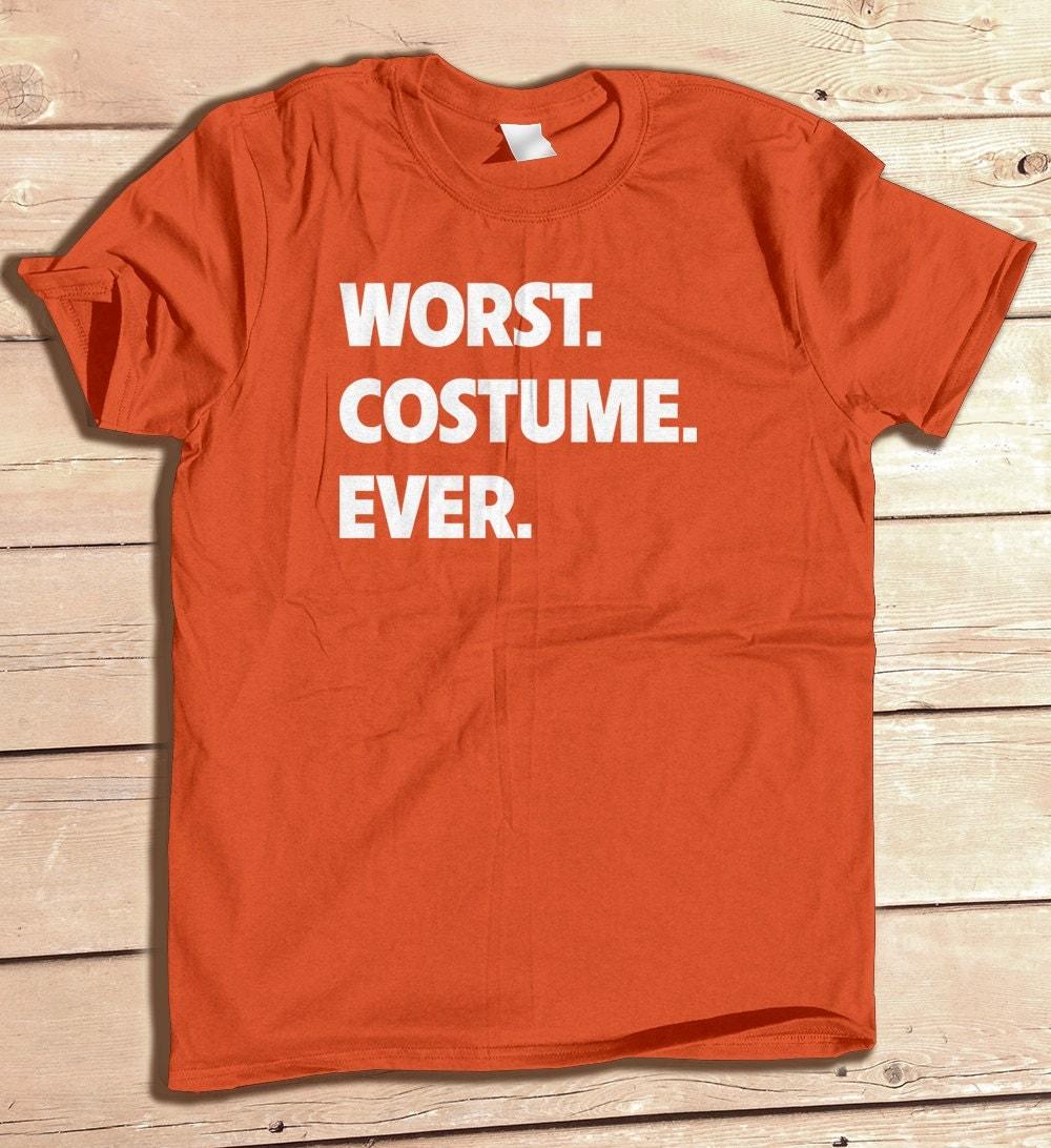 Worst Costume Ever Halloween Costume tshirt funny halloween