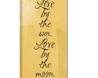 Live by the Sun Love by the Moon Canvas Wall Art Home Decor Sign Stock 8X14
