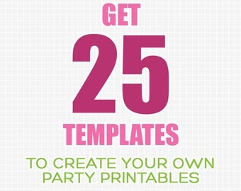 DIY Party Printable Templates 25 - INSTANT DOWNLOAD - Make Your Own Party Printables with these easy to use templates