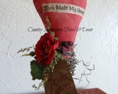 You Melt My Heart Valentine Decoration or Gift