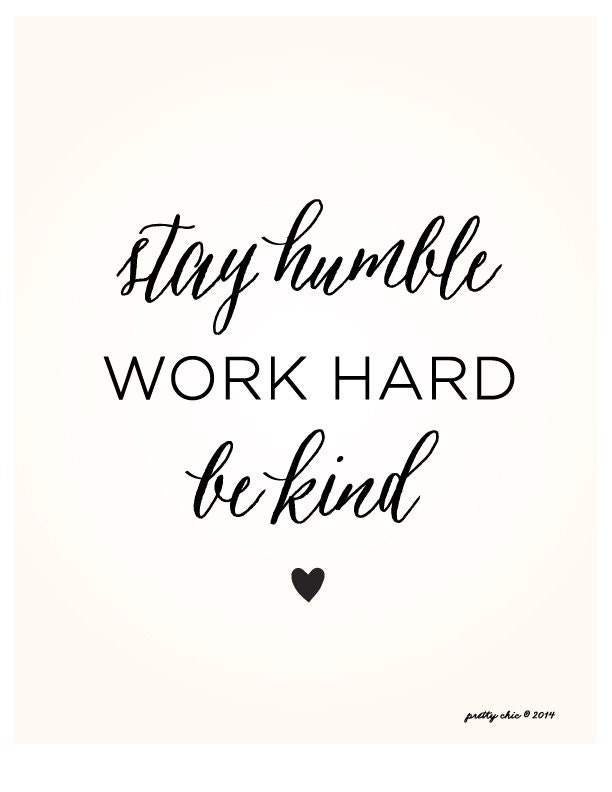 Stay Humble. Work Hard. Be Kind Inspirational Art Print