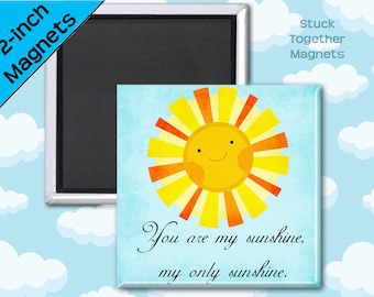 You Are My Sunshine Magnet - 2 Inch Square