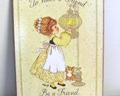 1970s Friends Wall Hanging - Wendy USA Pressure Board To Have a Friend Be a Friend Adorable Kitschy Cute Wall Hanging