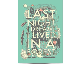 A3 Art Print - 'Last night I dreamt I lived in a forest' - Typography / Hand Lettering / Illustrated Quote / Illustration