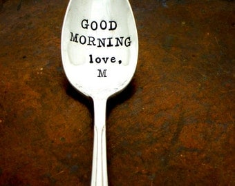 GOOD MORNING love, me.  Stamped Spoon. The Original Hand Stamped Vintage Coffee Spoons by Sycamore Hill. Crush. Secret Admirer. Gift Idea.