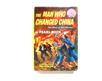 The Man Who Changed China, a Vintage Children's Book by Pearl Buck, 1953, Landmark Book