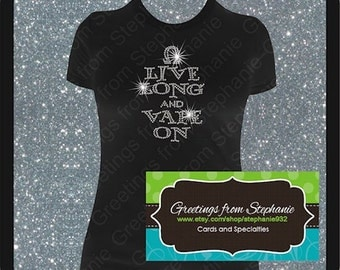 Live Long and Vape On Rhinestone T-shirt