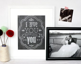 I love you because you're you, handdrawn chalk art print