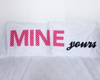 Mine Yours, His and Her Pillow Cases, Mine and Yours, Wedding Gift
