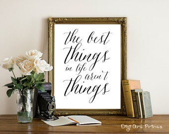 Quote Print, the best things in life aren't things, caligraphy, hand writing style, inspirational quote art, Instant Download, printable